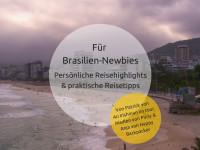 Brasilien Interview: Persönliche Reisehighlights und 3 praktische Reisetipps für Brasilien-Einsteiger