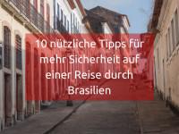 10 nützliche Tipps für mehr Sicherheit auf einer Reise durch Brasilien