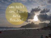 Was kostet eine Reise durch Brasilien? Eine Kostenaufstellung.