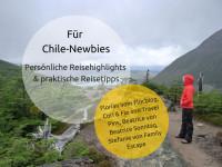 Chile Interview: Persönliche Reisehighlights und praktische Reisetipps für Chile-Einsteiger