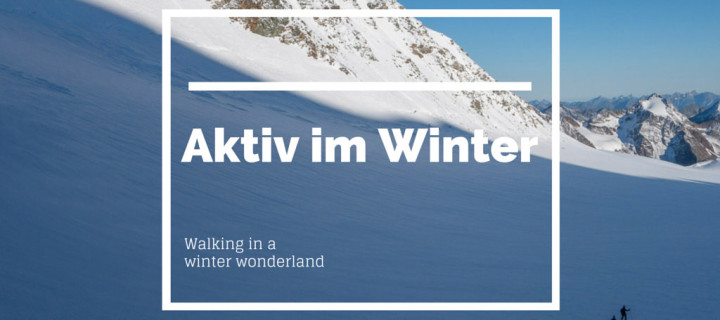 Aktiv im Winter – 9 Ideen für aktive Winter-Wochenenden