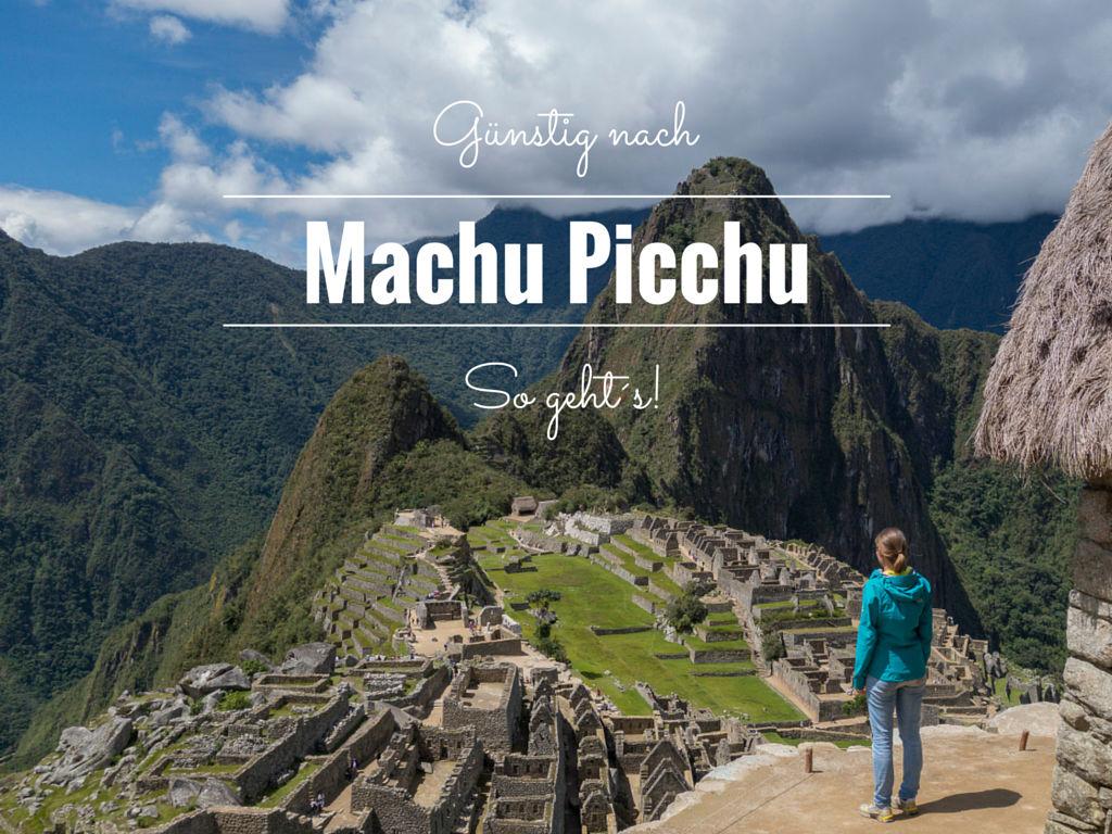 Günstig nach Machu Picchu Reisen