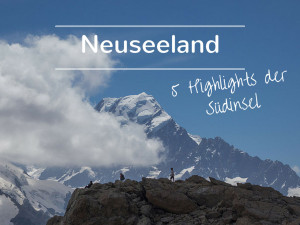 Neuseeland Südinsel Highlights