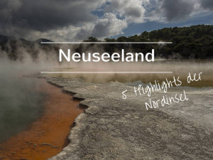 Neuseeland Highlights Nordinsel