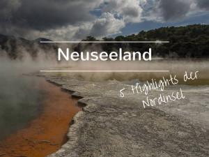 Neuseeland Highlights Nordinsel