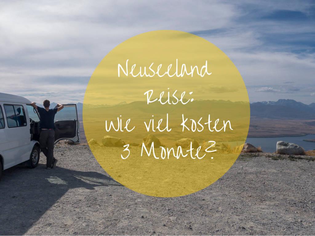 Reise Kosten Neuseeland 3 Monate