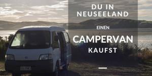 Wie Du in Neuseeland einen Campervan kaufst
