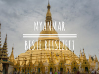 Wann ist die beste Reisezeit für eine Reise nach Myanmar?