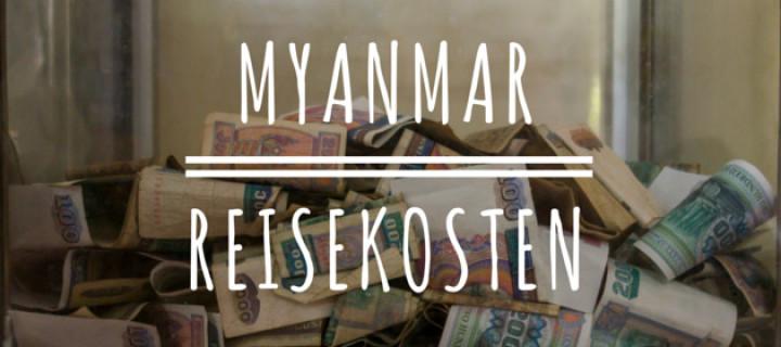 Was kostet eine Reise nach Myanmar? Eine Kostenaufstellung.