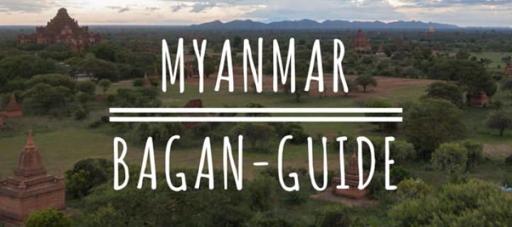 Myanmar Bagan: 3 Tage im Tal der Tempel – Nützliche Infos und Tipps