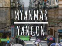 Yangon: Myanmars größte Metropole