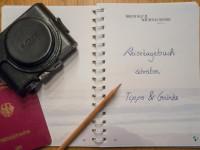 Reisetagebuch schreiben: Gründe und praktische Tipps zum Anfangen und Dranbleiben