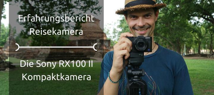 Erfahrungsbericht: Meine Reisekamera – Die Sony RX100 II Kompaktkamera
