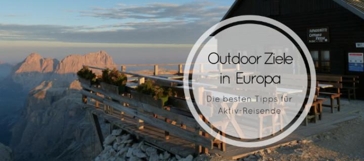 Outdoor Ziele in Europa – Die besten Tipps für Aktiv-Reisende