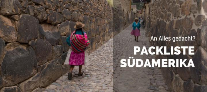 Die Südamerika Packliste
