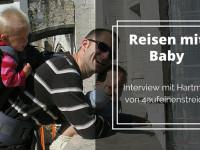 Reisen mit Baby – Interview mit Hartmut von 4aufeinenstreich