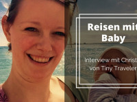 Reisen mit Baby – Interview mit Christin von Tiny Traveler