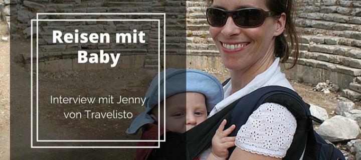 Reisen mit Baby – Interview mit Jenny von Travelisto