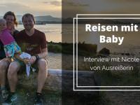 Reisen mit Baby – Interview mit Nicole von Ausreißerin