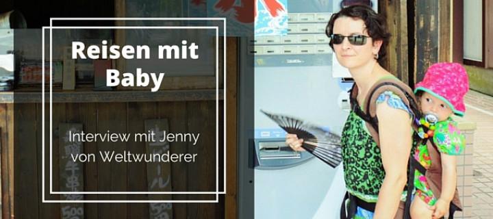 Reisen mit Baby – Interview mit Jenny von Weltwunderer