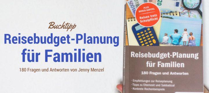 Buchtipp für reisebegeisterte Familien: Reisebudget-Planung für Familien von Jenny Menzel