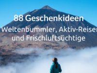 88 Geschenkideen für Weltenbummler, Aktiv-Reisende und Frischluftsüchtige