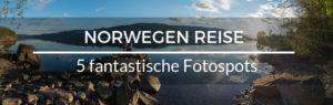 Norwegen Fotospots