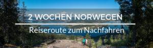 Norwegen Reiseroute zum Nachfahren